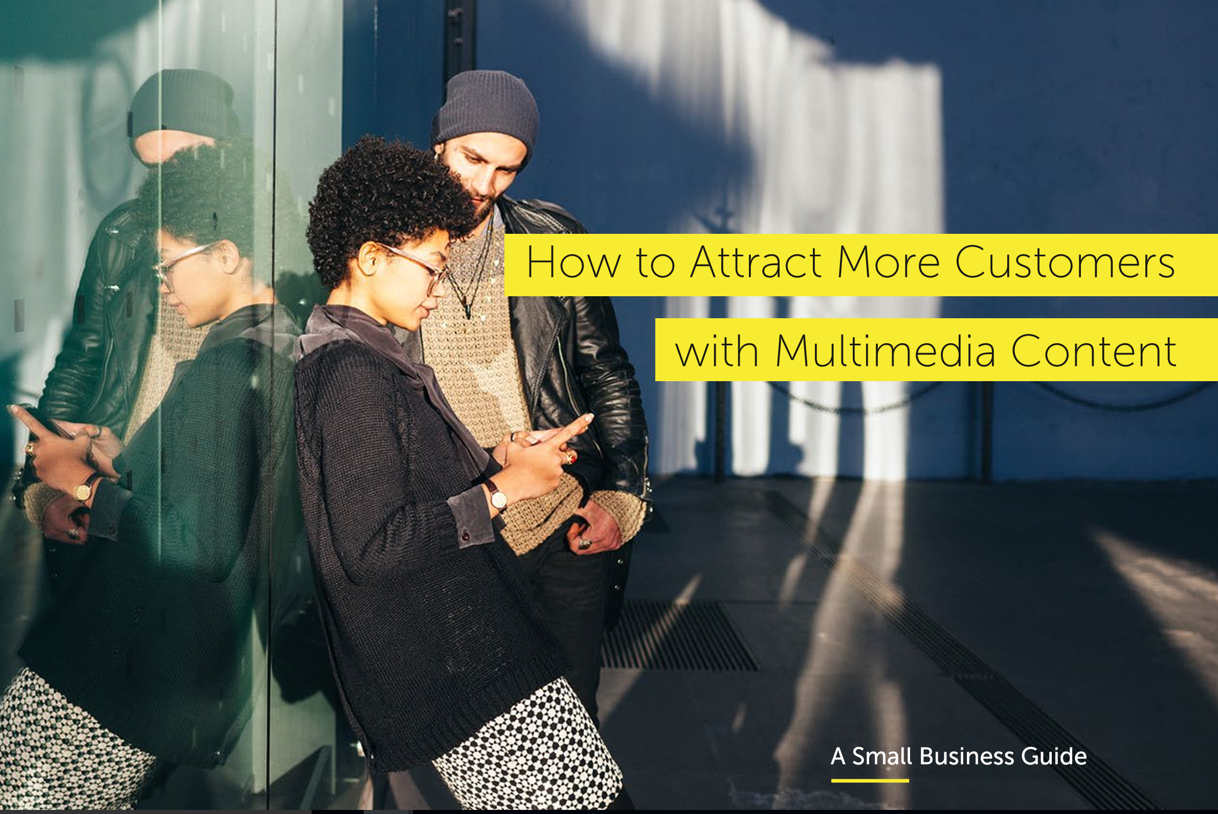 How to Attract More Customers with Multimedia Content: A Small Business Guide