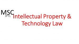 MSC intellectual Property & Technology Law