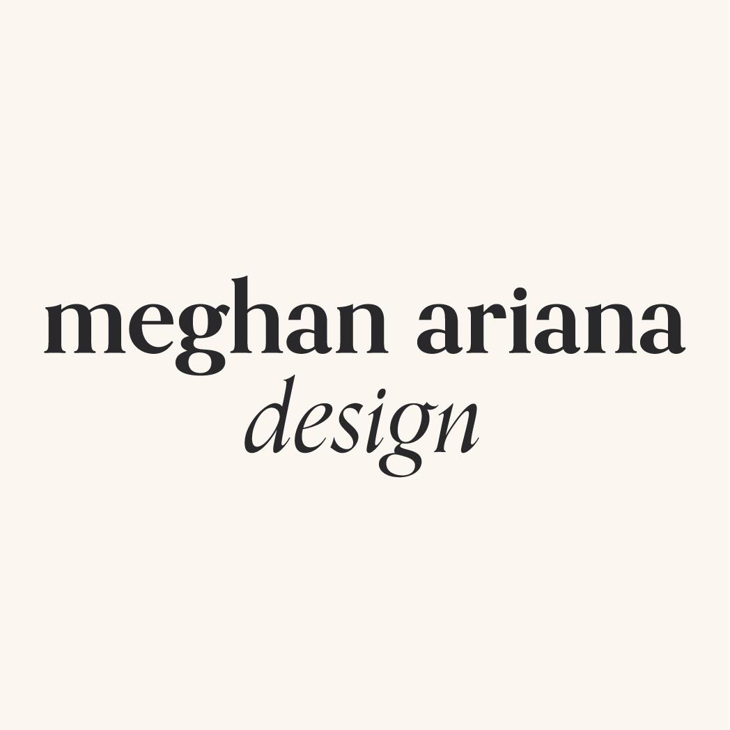 Meghan Ariana Design