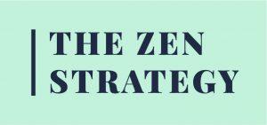The Zen Strategy