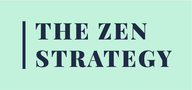 The Zen Strategy